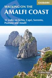 Walking on the Amalfi Coast: Ischia, Capri, Sorrento, Positano and Amalfi, Edition 2