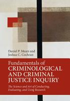 Fundamentals of Criminological and Criminal Justice Inquiry PDF
