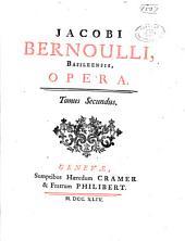 Jacobi Bernoulli: Basileensis, opera ...