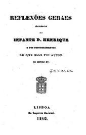 Reflexões geraes ácerca do Infante D. Henrique e dos descobrimentos de que elle foi autor no seculo XV.