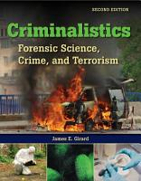 Criminalistics  Forensic Science  Crime and Terrorism PDF