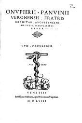 Onvphrii. Panvinii Veronensis. Fratris Eremitae. Avgvstiniani De. Lvdis. Saecvlaribvs Liber