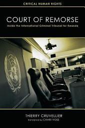Court of Remorse: Inside the International Criminal Tribunal for Rwanda