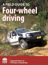 A Field Guide to Four-Wheel Driving