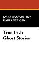 True Irish Ghost Stories PDF