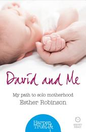 David and Me: My path to solo motherhood (HarperTrue Life – A Short Read)