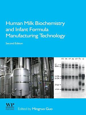 Human Milk Biochemistry and Infant Formula Manufacturing Technology