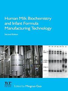 Human Milk Biochemistry and Infant Formula Manufacturing Technology