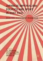 Japanese Imperialism  Politics and Sport in East Asia PDF