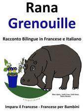 Impara il Francese: Francese per Bambini. Rana - Grenouille: Racconto Bilingue in Francese e Italiano.