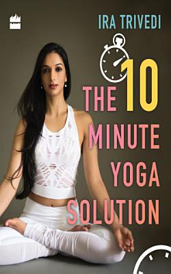 The 10 Minute Yoga Solution PDF
