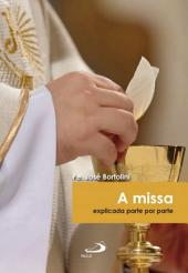 A missa: Explicada parte por parte