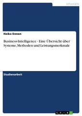Business-Intelligence - Eine Übersicht über Systeme, Methoden und Leistungsmerkmale