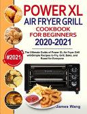 PowerXL Air Fryer Grill Cookbook for Beginners 2020-2021