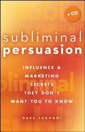 Subliminal Persuasion: Influence & Marketing Secrets They Don't Want You To Know
