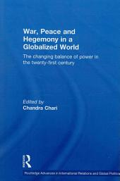 War Peace and Hegemony in A Globalized World