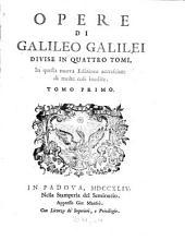 Opere di Galileo Galilei: divise in quattro tomi