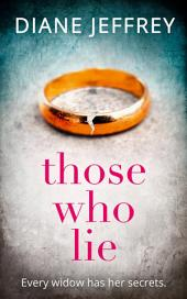 Those Who Lie: the gripping new thriller you won't be able to stop talking about