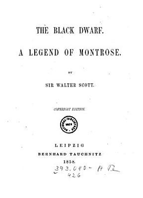 The    Black Dwarf  A Legend of Montrose