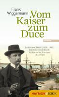 Vom Kaiser zum Duce PDF