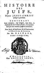 L'histoire et la religion des juifs, depuis Jesus-Christ jusqu'à present: pour servir de supplément et de continuation à l'histoire de Joseph, Volume5