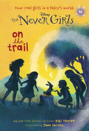 Never Girls 10 On The Trail Disney The Never Girls  Book PDF