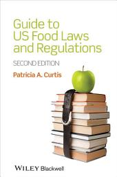 Guide to US Food Laws and Regulations: Edition 2