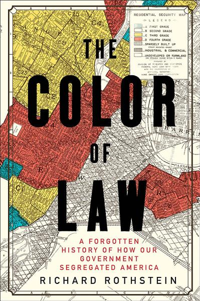 Download The Color of Law  A Forgotten History of How Our Government Segregated America Book