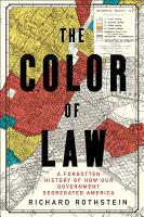 The Color of Law  A Forgotten History of How Our Government Segregated America PDF