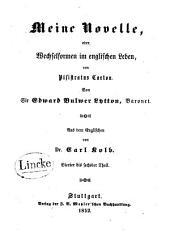 Meine Novelle, oder, Wechselformen im englischen Leben von Pisistratus Caxton: Teile 4-6