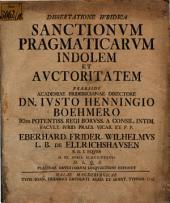 Dissertatione Ivridica Sanctionvm Pragmaticarvm Indolem Et Avctoritatem
