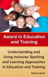 Award in Education and Training: Understanding and Using Inclusive Teaching and Learning Approaches in Education and Training