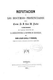 Refutación de los discursos pronunciados por el Sr. D. Luis M. Pastor y otros oradores en varias sesiones de la Asociacion para la reforma de Aranceles