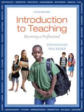 Introduction to Teaching: Becoming a Professional, Edition 5