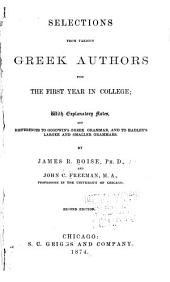 Selections from various Greek authors for the first year in college: with explanatory notes and references to Goodwin's Greek Grammar and to Hadley's larger and smaller grammars