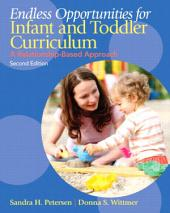 Endless Opportunities for Infant and Toddler Curriculum: A Relationship-Based Approach, Edition 2