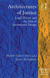 Architectures of Justice: Legal Theory and the Idea of Institutional Design