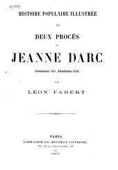 Histoire populaire illustrée des deux procès de Jeanne Darc