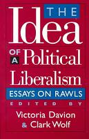 The Idea of a Political Liberalism PDF