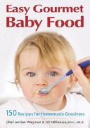 Easy Gourmet Baby Food