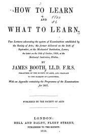 How to learn and what to learn: Two letters advocating the system of examination established by the Society of Arts
