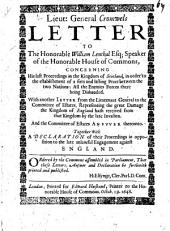 Lieut: General Cromwels Letter to the Honorable William Lenthal Esq., Speaker of the Honorable House of Commons, Concerning His Last Proceedings in the Kingdom of Scotland, in Order to the Establishment of a Firm and Lasting Peace Between the Two Nations: All the Enemies Forces There Being Disbanded ; with Another Letter from the Lieutenant General to the Committee of Estates, Representing the Great Damage the Kingdom of England Hath Received from that Kingdom by the Late Invasion. And the Committee of Estates Ansvver Thereunto ; Together with a Declaration of Their Proceedings in Opposition to the Late Unlawful Engagement Against England