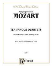 Ten Famous Quartets, K. 387, 421, 428, 458, 464, 465, 499, 575, 589, 590: String Quartet