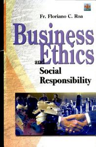 Business Ethics and Social Responsibility  2007 Ed  Book