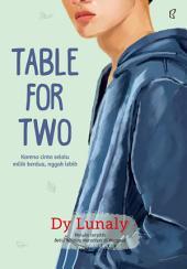 Table for Two: Karena cinta selalu milik berdua, gak lebih