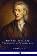The First   Second Treatises of Government