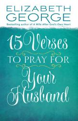 15 Verses To Pray For Your Husband Book PDF