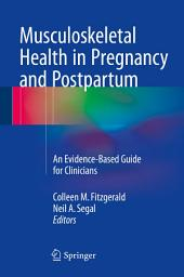 Musculoskeletal Health in Pregnancy and Postpartum: An Evidence-Based Guide for Clinicians