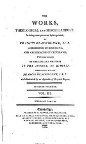 The Works, Theological and Miscellaneous, Including Some Pieces, Not Before Printed: With Some Account of the Life and Writings of the Author, Volume 3