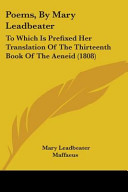 Poems, by Mary Leadbeater: To Which Is Prefixed Her Translation of the Thirteenth Book of the Aeneid (1808)